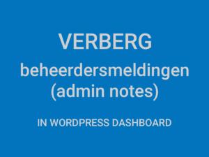 handleiding om admin notes te verbergen op wp dashboard